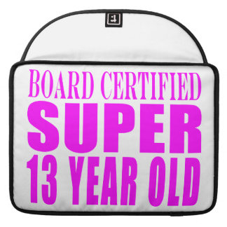 Girls Birthdays B. Cert. Super Thirteen Year Old MacBook Pro Sleeve