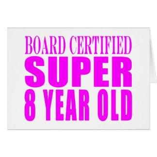Girls Birthdays B. Certified Super Eight Year Old Card