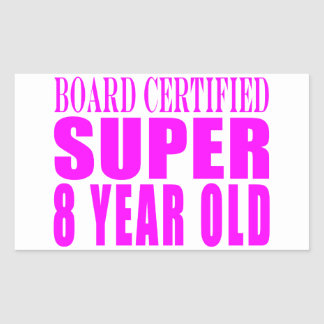 Girls Birthdays B. Certified Super Eight Year Old Rectangle Sticker