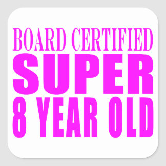 Girls Birthdays B. Certified Super Eight Year Old Square Sticker