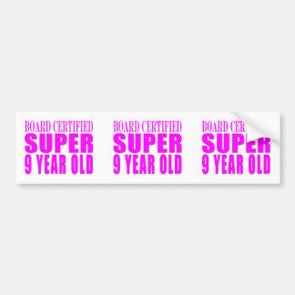 Girls Birthdays B. Certified Super Nine Year Old Bumper Sticker