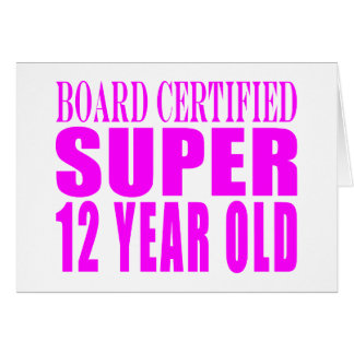 Girls twelfth birthday party gifts on zazzle girls birthdays b certified super twelve year old card bookmarktalkfo Images