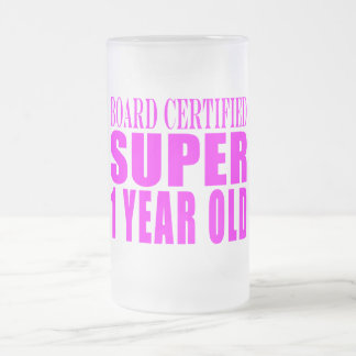 Girls Birthdays Board Certified Super One Year Old Frosted Glass Beer Mug