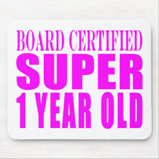 Girls Birthdays Board Certified Super One Year Old Mouse Pad