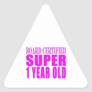 Girls Birthdays Board Certified Super One Year Old Triangle Stickers