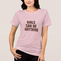 girls can do anything motivation t-shirt design