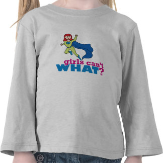 Girls Can t WHAT ColorizeME Custom Design T Shirts