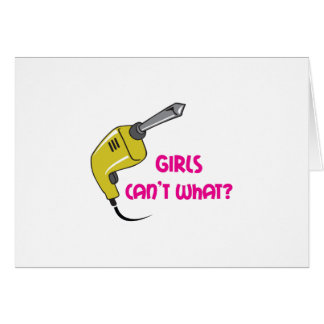 GIRLS CANT WHAT GREETING CARDS