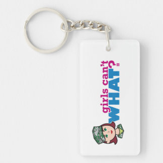 Girls Can't WHAT? Colorize Me Custom Designs Single-Sided Rectangular Acrylic Keychain