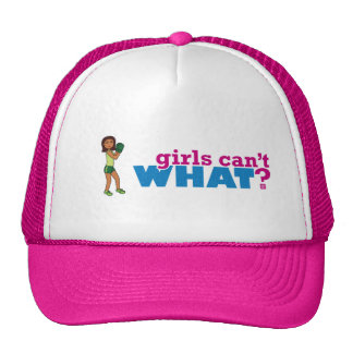 Girls Can't WHAT? Colorize Me Custom Designs Trucker Hat