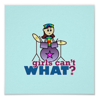 Girls Can't WHAT? Drummer Girl Logo Poster