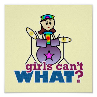 Girls Can't WHAT? Drummer Poster