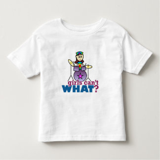 Girls Can't WHAT? Drummer Toddler T-shirt