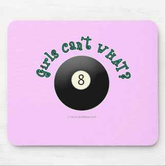 Girls Can't WHAT? Eight Ball Mouse Pad