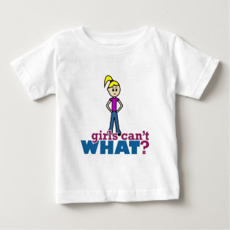 Girls Can't WHAT? Girl Baby T-Shirt