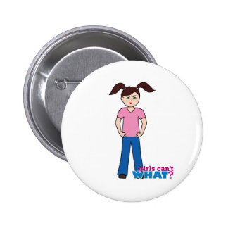 Girls Can't WHAT? Girl Buttons