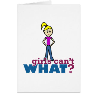 Girls Can't WHAT? Girl Card