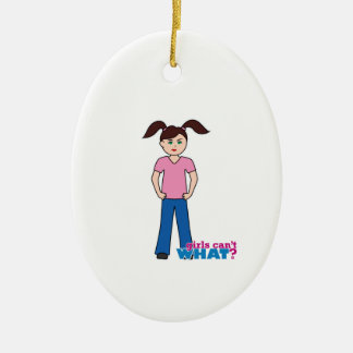 Girls Can't WHAT? Girl Ceramic Ornament