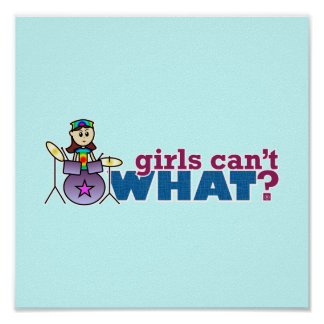 Girls Can't WHAT? Girl Drummer Logo Poster