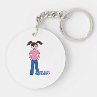 Girls Can't WHAT? Girl Double-Sided Round Acrylic Keychain