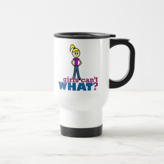 Girls Can't WHAT? Girl 15 Oz Stainless Steel Travel Mug