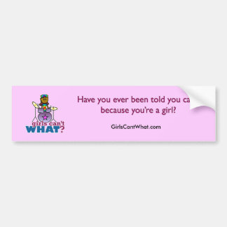 Girls Can't WHAT? Girl Playing Drums Bumper Sticker