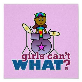 Girls Can't WHAT? Girl Playing Drums Poster