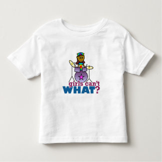 Girls Can't WHAT? Girl Playing Drums Toddler T-shirt