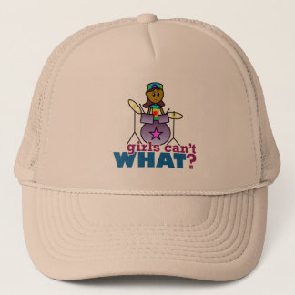 Girls Can't WHAT? Girl Playing Drums Trucker Hat