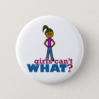 Girls Can't WHAT? Girls Button