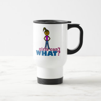 Girls Can't WHAT? Girls 15 Oz Stainless Steel Travel Mug