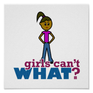 Girls Can't WHAT? Girls Poster
