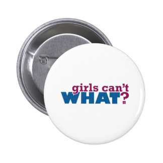 Girls Can't WHAT? Logo Pinback Buttons