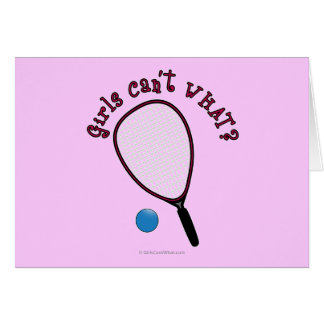 Girls Can't WHAT? Raquetball Greeting Cards
