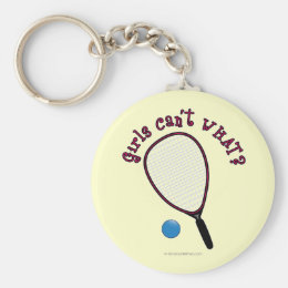 Girls Can't WHAT? Raquetball Keychain