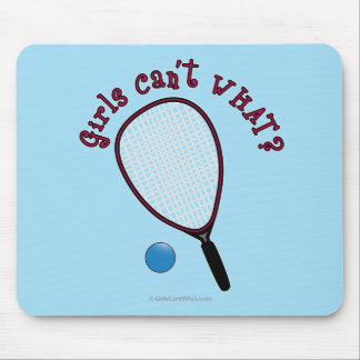 Girls Can't WHAT? Raquetball Mouse Pad