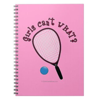 Girls Can't WHAT? Raquetball Notebook