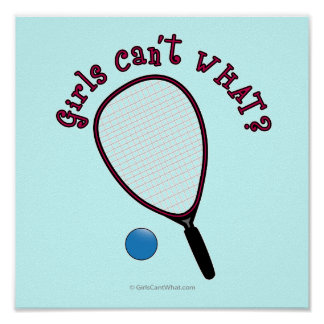 Girls Can't WHAT? Raquetball Print