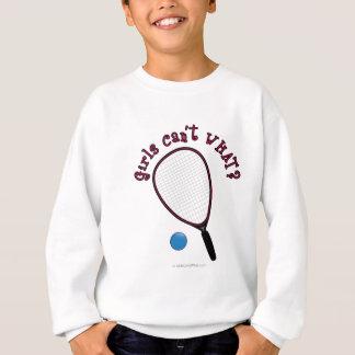 Girls Can't WHAT? Raquetball Sweatshirt