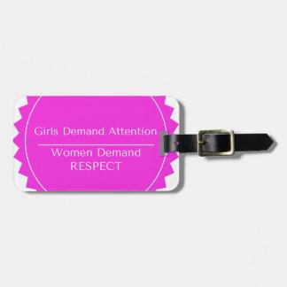 Girls demand attention Women demand Respect Bag Tag