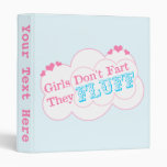 Girls Don't Fart They Fluff 3 Ring Binder