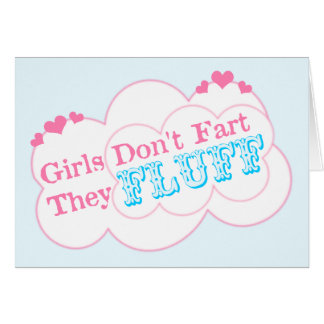 Girls Don't Fart They Fluff Greeting Cards