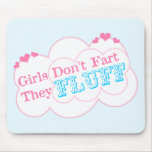 Girls Don't Fart They Fluff Mousepads