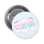 Girls Don't Fart They Fluff Pins