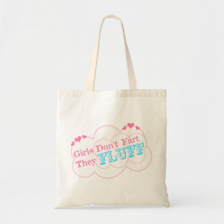 Girls Don't Fart They Fluff Tote Bag