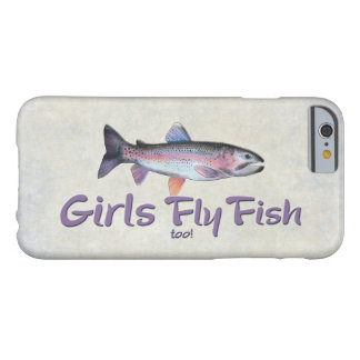 Girls Fly Fish too! Rainbow Trout Fly Fishing Barely There iPhone 6 Case