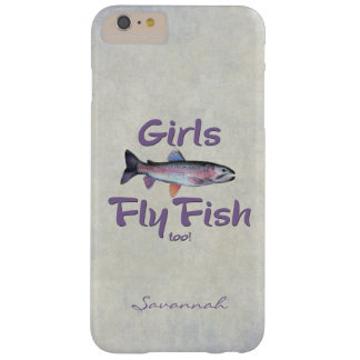 Girls Fly Fish too! Rainbow Trout Fly Fishing Barely There iPhone 6 Plus Case