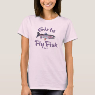 Girls Fly Fish too! Rainbow Trout Fly Fishing T-Shirt