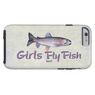 Girls Fly Fish too! Rainbow Trout Fly Fishing Tough iPhone 6 Case
