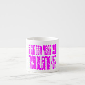 Girls Funny Birthday Eighteen Year Old Troublemake Espresso Cup